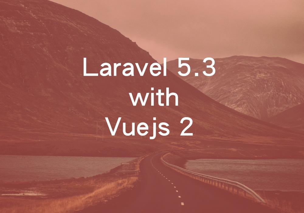 تطبيق عملي علي vuejs2 مع الاصدار laravel 5.3