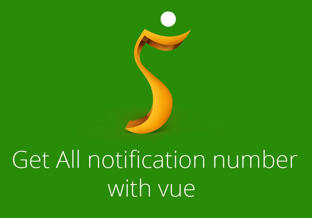 Get All notification number with vue