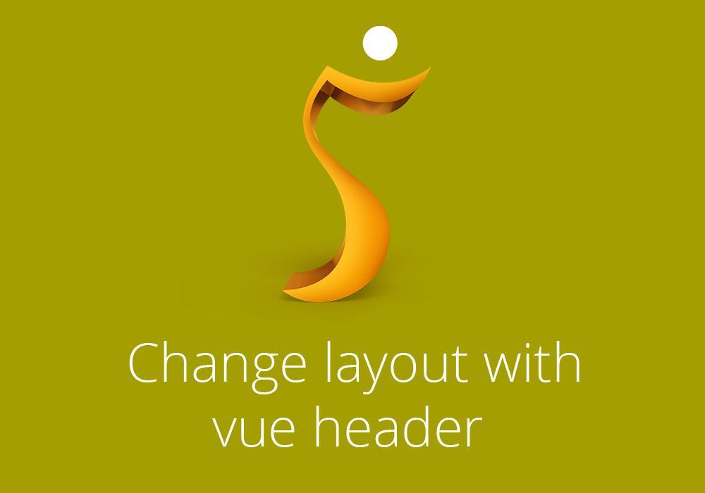 Change layout with vue header