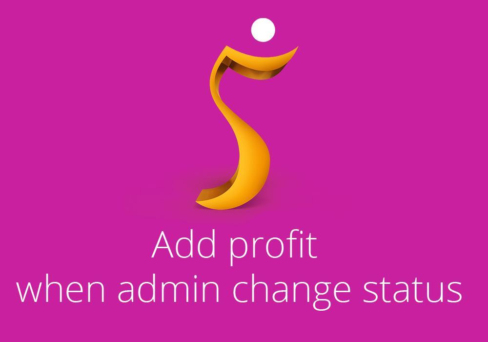 Add profit when admin change status