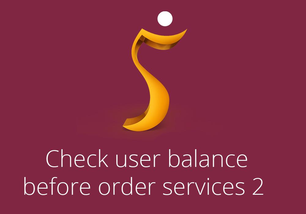 Check user balance before order services 2