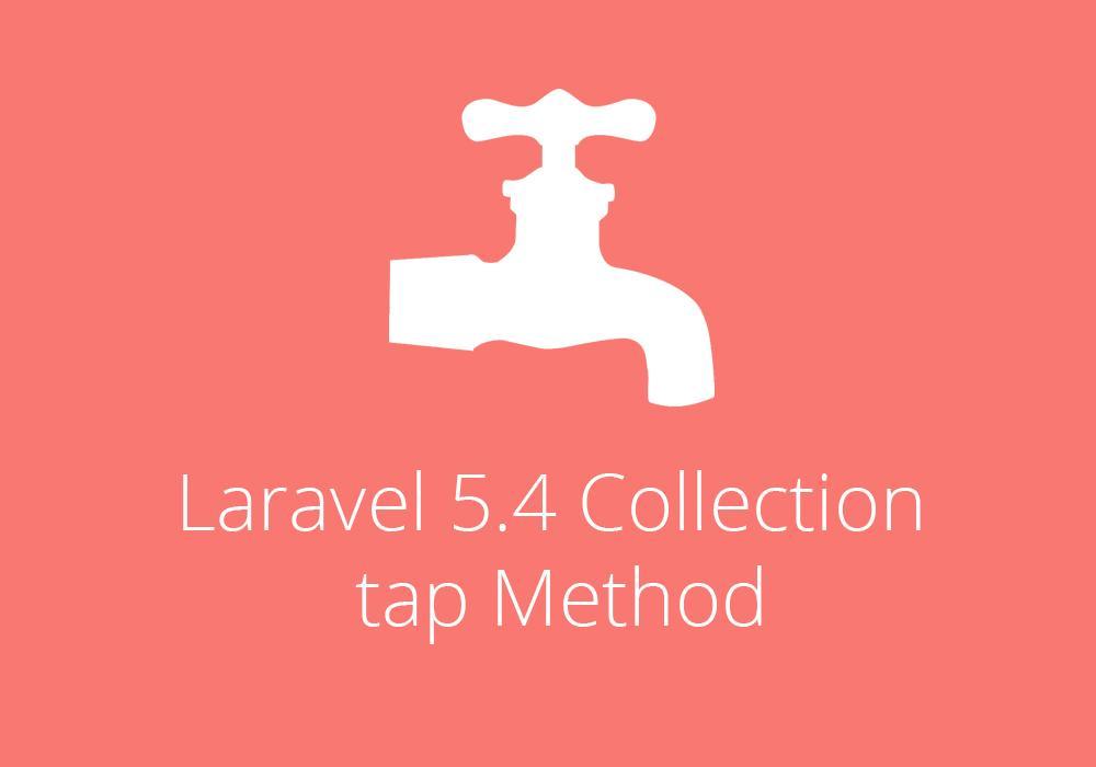 شرح خاصية tap  في الاصدار الاخير من laravel