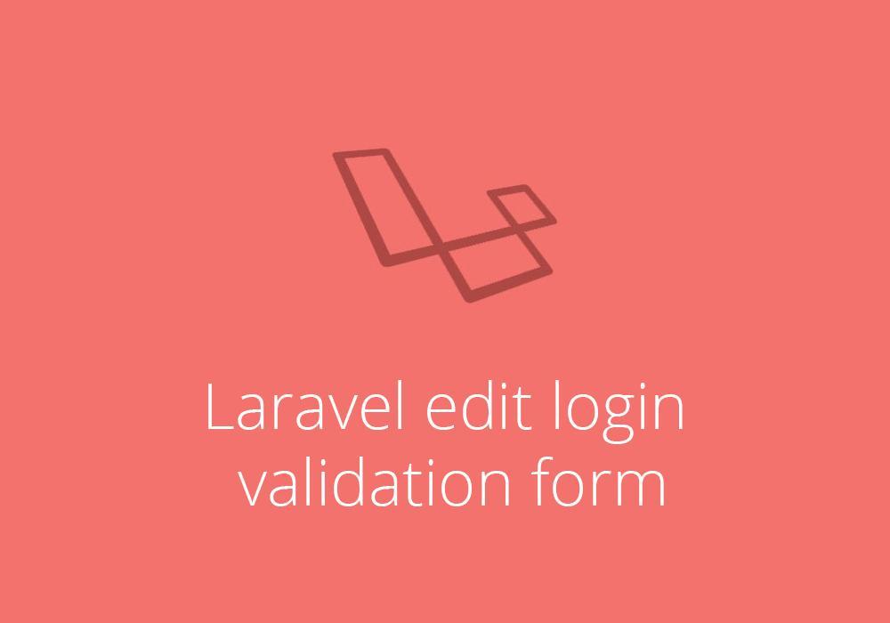 كيفية التعديل علي عملية تسجيل الدخول في الاصدار الاخير من laravel