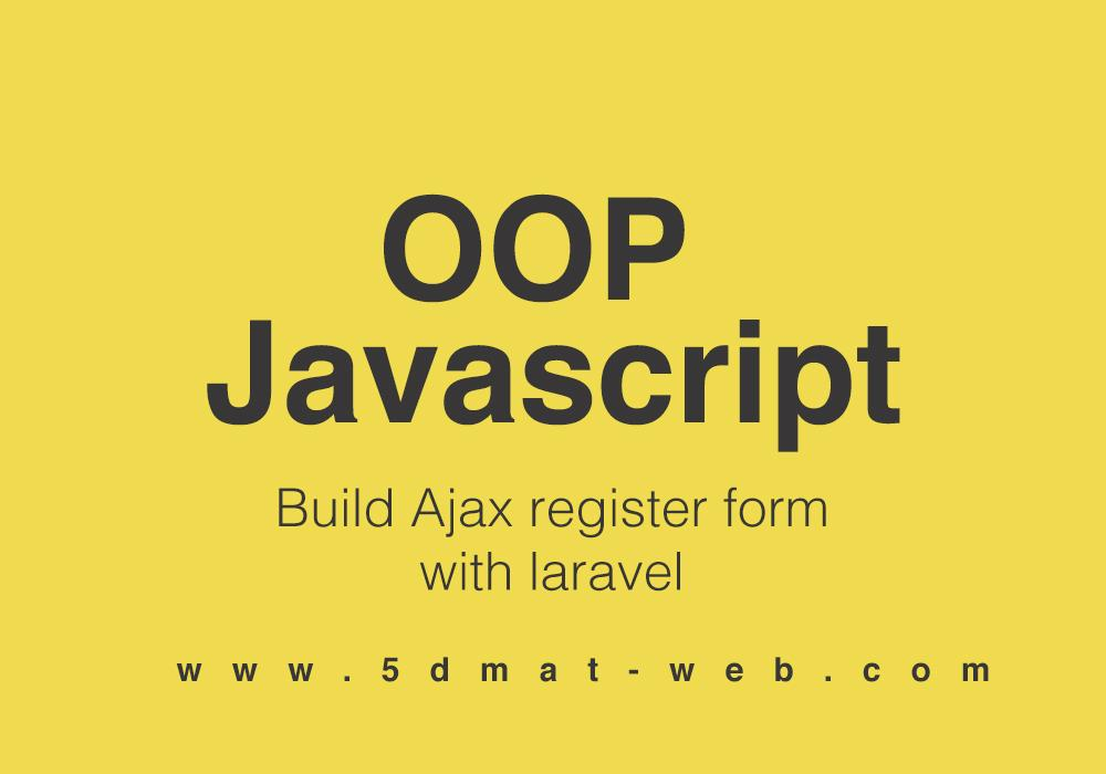 oop javascript laravel 5.4 ajax register - send request