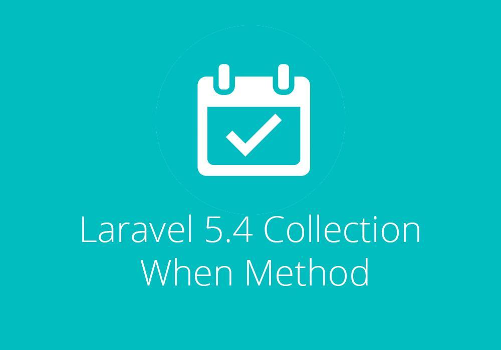 شرح الابشن الجديد when  في laravel 5.4