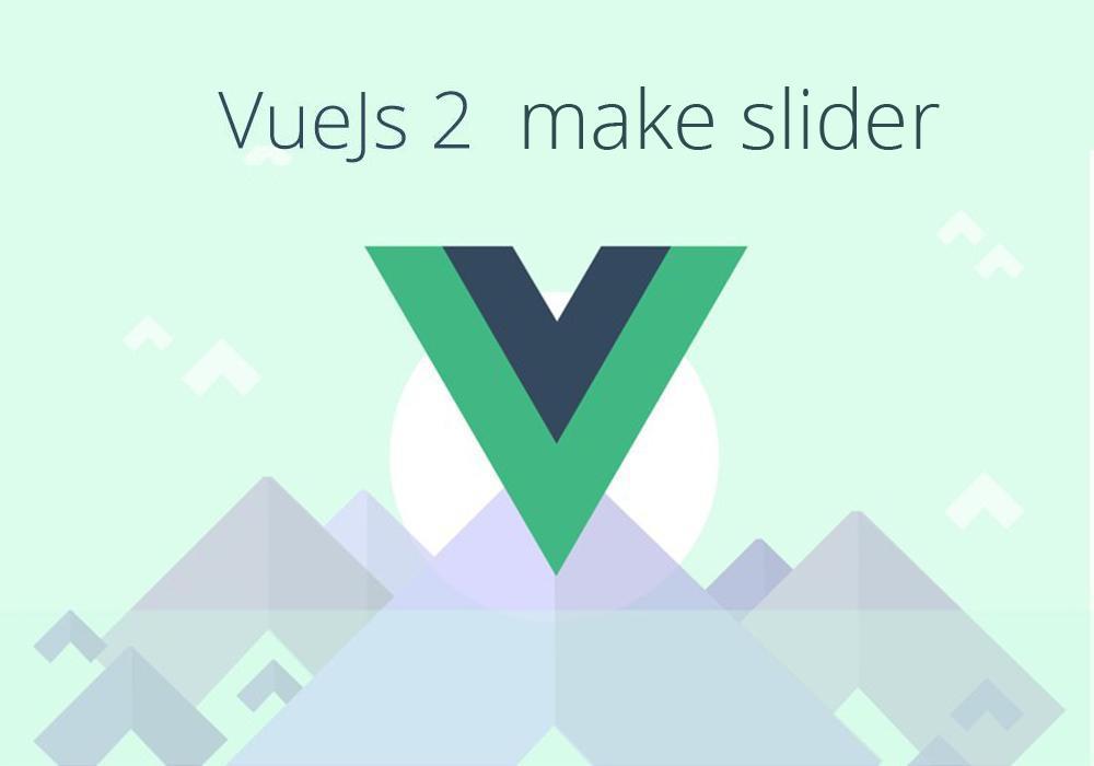 درس عملي تطبيق علي كيفية عمل slider من خلال vuejs