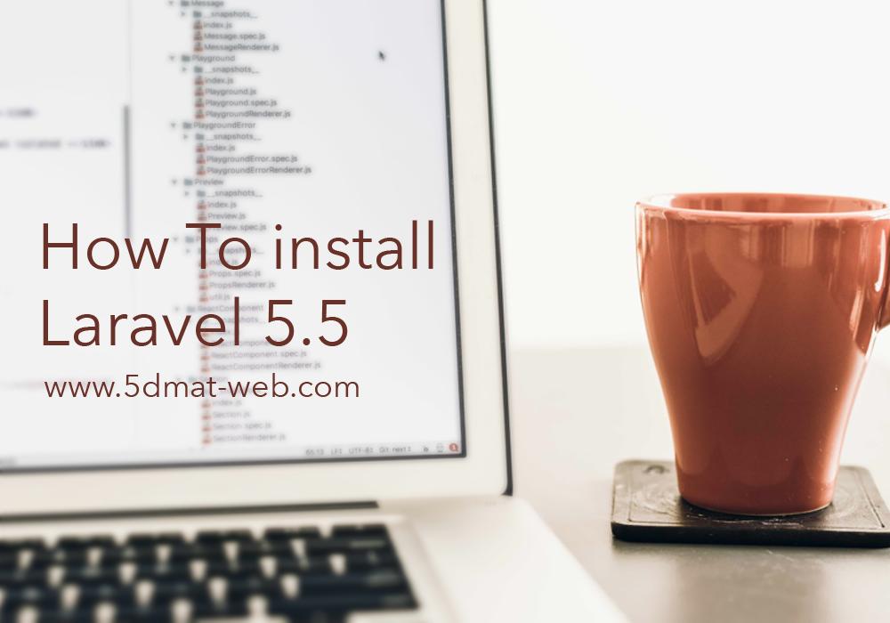 كيفية تنصيب الاصدار الجديد من laravel 5.5