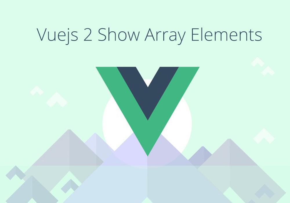 اظهار عناصر المصفوفة Vuejs 2
