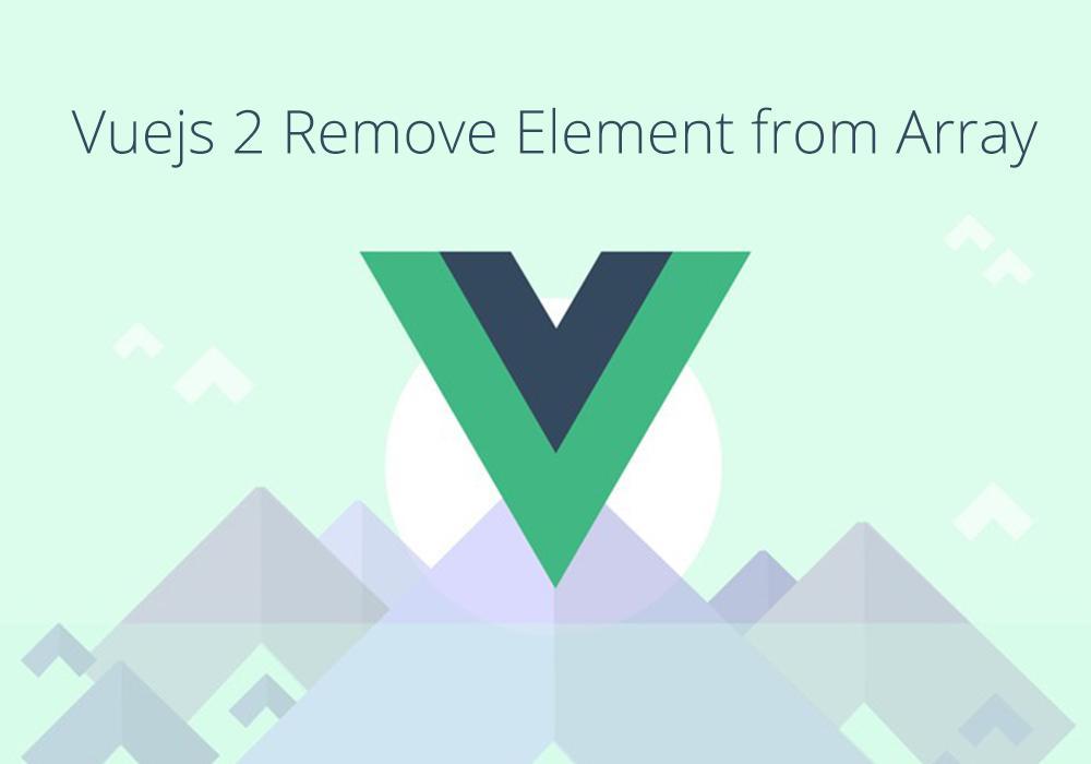 ازالة عناصر من المصفوفة Vuejs 2